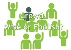 Crowds_wise or foolish
